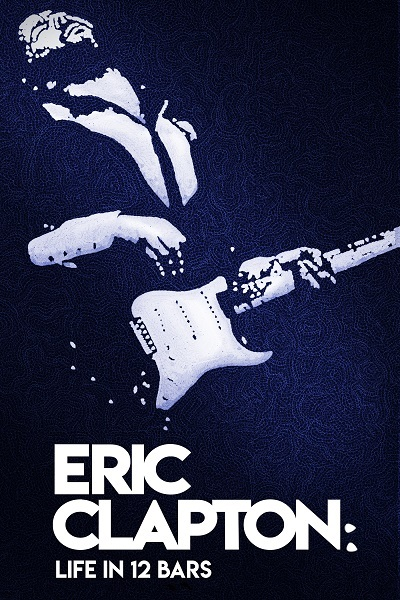 Eric Clapton - A Life in 12 Bars Poster