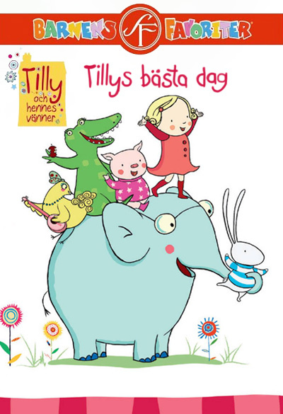 Tilly & Friends - Tilly's Best Day Ever Poster