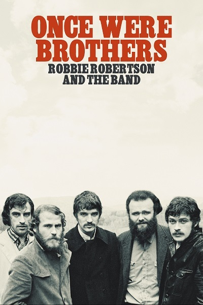 Once Were Brothers - Robbie Robertson and the Band Poster
